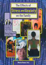 The Effects of Stress and Anxiety on the Family : Focus on Family Matters - Michele Alpern