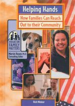 Helping Hands : How Families Can Reach Out to Their Community : Focus on Family Matters - Rich Mintzer