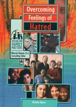 Overcoming Feelings of Hatred : Focus on Family Matters - Michele Alpern