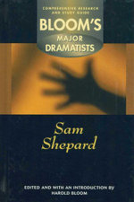 Sam Shepard : Bloom's Major Dramatists