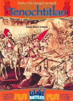 Tenochtitan : Battles That Changed the World - Samuel Willard Crompton