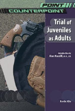 Trial of Juveniles as Adults : Point/Counterpoint Series - Kevin Hile
