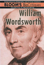 William Wordsworth : Bloom's BioCritiques