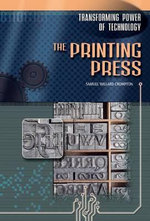 The Printing Press : Transforming Power of Technology - Samuel Willard Crompton
