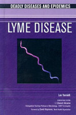 Lyme Disease : Deadly Dieases and Epidemics - Len Yannielli