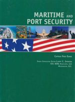 Maritime and Port Security : Securing The Nation : Issues in America National Security Since 9/11 - Fred Evans