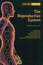 The Reproductive System : Your Body : How It Works - Randolph Krohmer