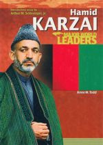Hamid Karzai : Major World Leaders - Anne M. Todd