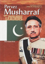 Pervez Musharraf : Major World Leaders - Sara Louise Kras