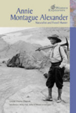 Annie Montague Alexander : Naturalist and Fossil Hunter - Louise Chipley Slavicek