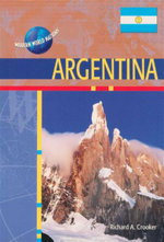 Argentina : Modern World Nations - Richard A. Crocker