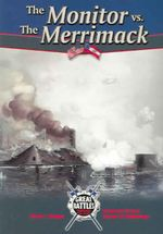 The Monitor vs. the Merrimack : Great Battles Through the Ages - Bruce L. Brager