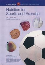 Nutrition for Sports and Exercise : Eating Right - Lori A. Smolin