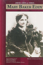 Mary Baker Eddy : Spiritual Leaders and Thinkers - Rachel A. Koestler-Grack