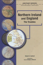 Northern Ireland and England : The Troubles - Robert Cottrell