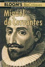 Miguel De Cervantes : Bloom's BioCritiques