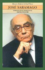 Jose Saramago : Bloom's Modern Critical Views