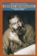 Ernest Hemingway : Bloom's Modern Critical Views