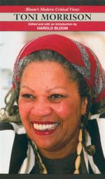 Toni Morrison : Bloom's Modern Critical Views