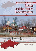 Russia and the Former Soviet Republics : Modern World Cultures - Thomas McCray