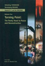 Turning Point : The Rocky Road to Peace and Reconstruction : Beyond 9/11 and the Iraq War : Volume 5