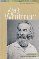 Walt Whitman : Gay and Lesbian Writers - Arnie Kantrowitz