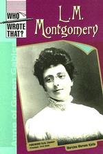 L. M. Montgomery : Who Wrote That? - Marylou Morano Kjelle