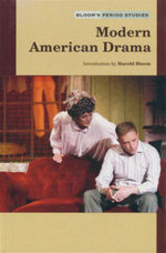 Modern American Drama : Bloom's Period Studies