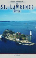 The St. Lawrence River : Rivers In World History - Tim McNeese