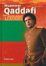 Muammar Qaddafi : Major World Leaders - Brenda Lange