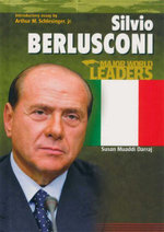 Silvio Berlusconi : Major World Leaders - Susan Muaddi Darraj
