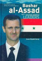 Bashar al-Assad : Major World Leaders - Susan Muaddi Darraj