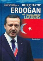 Recep Tayyip Erdogan : Major World Leaders - Tom Lashnits