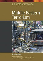 Middle Eastern Terrorism : The Roots of Terrosim - Arie Perliger