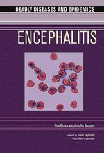 Encephalitis : Deadly Dieases and Epidemics - Ona Bloom