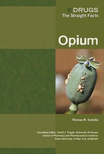 Opium : Drugs : The Straight Facts - Thomas Santalla