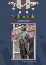 Nathan Hale : Courageous Spy - Rachel A. Koestler-Grack