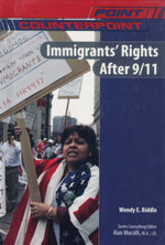 Immigrants' Rights After 9/11 : Point Counterpoint - Wendy E. Biddle