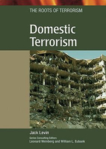 Domestic Terrorism : The Roots of Terrosim - Jack Levin