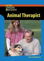 Animal Therapist : Werid Careers in Science - Kay Frydenborg