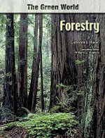 Forestry : The Green World Series - Catherine Raven