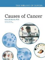 Causes of Cancer : The Biology of Cancer - Donna Bozzone