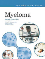 Myeloma : The Biology of Cancer - Jerome E. Tanner