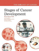 Stages of Cancer Development : The Biology of Cancer - Paraic Kenny