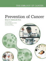 Prevention of Cancer : The Biology of Cancer - Robert McKinnell