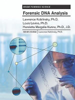 Forensic DNA Analysis : Forensic and Legal Applications - Lawrence Kobilinsky