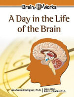 A Day in the Life of the Brain - Ana Maria Rodriguez