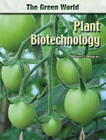 Plant Biotechnology : The Green World Series - William G. Hopkins