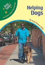 Helping Dogs : Dog Tales : True Stories About Amazing Dogs - Marie-Therese Miller
