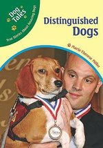 Distinguished Dogs : Dog Tales : True Stories About Amazing Dogs - Marie-Therese Miller